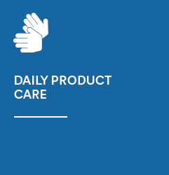 Daily product care and maintenance
